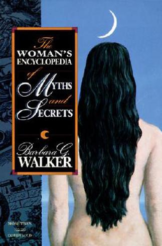 Bild på Woman's Encyclopedia of Myths and Secrets, The