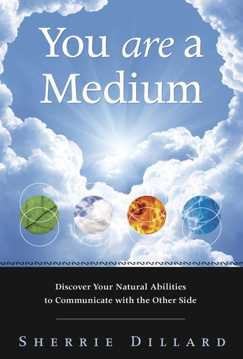 Bild på YOU ARE A MEDIUM: Discover Your Natural Abilities To Communicate With The Other Side