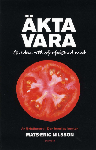 Bild på Äkta vara : guide till oförfalskad mat