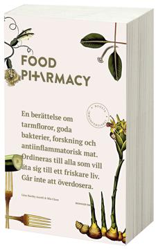 Bild på Food Pharmacy : en berättelse om tarmfloror, snälla bakterier, forskning och antiinflammatorisk mat