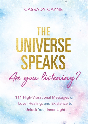 Bild på The Universe Speaks, Are You Listening?