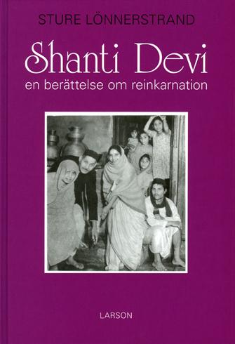 Bild på Shanti Devi : en berättelse om reinkarnation