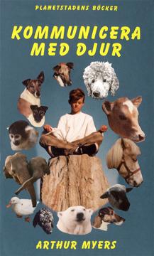 Bild på Kommunicera med djur : den andliga samhörigheten mellan människor och djur