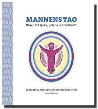 Bild på Mannens tao: vägen till lycka, potens och livskraft! : en bok om mannens sexualitet och maskulina essens