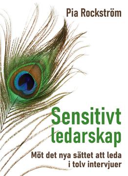 Bild på Sensitivt ledarskap : möt det nya sättet att leda i tolv intervjuer.