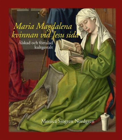 Bild på Maria Magdalena - kvinnan vid Jesu sida : älskad och förtalad kultgestalt