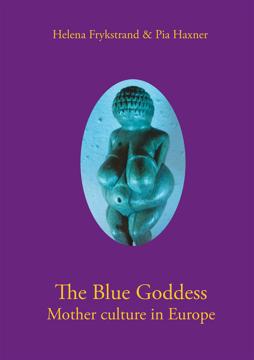 Bild på The blue goddess mother culture in Europe