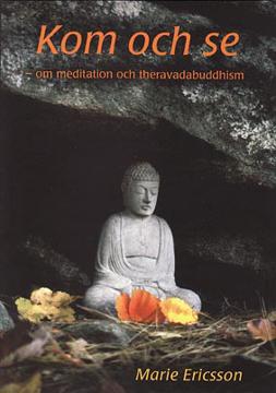 Bild på Kom och se : om meditation och theravadabuddhism