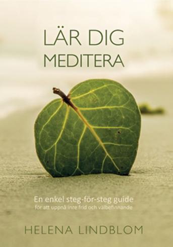 Bild på Lär dig meditera : en enkel steg-för-steg guide för att uppnå inre frid och välbefinnande