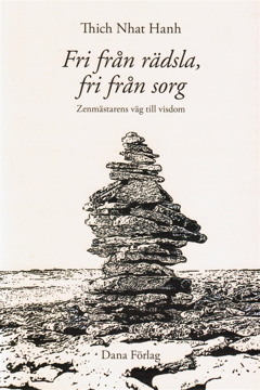 Bild på Fri från rädsla, fri från sorg : zenmästarens väg till visdom