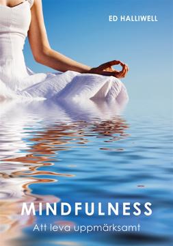 Bild på Mindfulness : att leva uppmärksamt