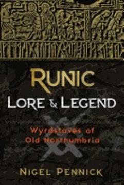 Bild på Runic Lore & Legend : Wyrdstaves of Old Northumbria