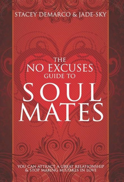 Bild på No Excuses Guide To Soul Mates: You Can Attract A Great Relationship & Stop Making Mistakes In Love