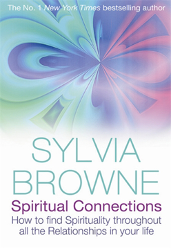 Bild på Spiritual Connections : How To Find Spirituality Throughout All The Relationships In Your Life